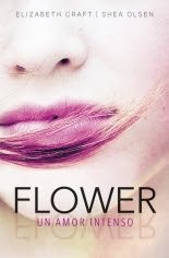 megustaleer - Flower. Un amor intenso - Elizabeth Craft / Shea Olsen