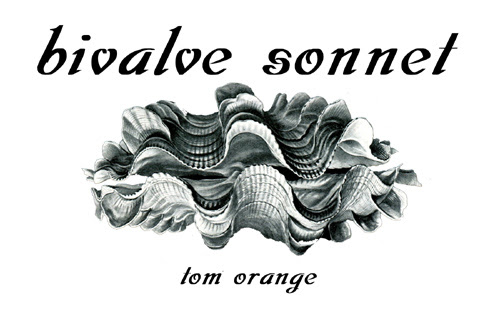Tom Orange's Bivalve Sonnet BIG GAME BOOKS MEDIUMS