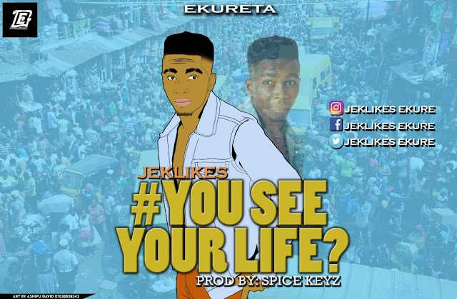 MUSIC: Jek likes - You See Your Life?  (Prod. Spicekid)