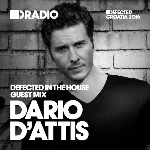 Defected In The House Radio 09.05.16 Guest Mix Dario D'Attis by Defected Records