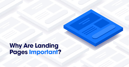 Why Are Landing Pages Important? 5 Reasons You Can't Ignore