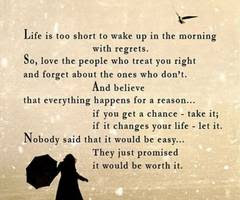 Life Is Too Short To Wake Up In The Morning With Regrets Faith