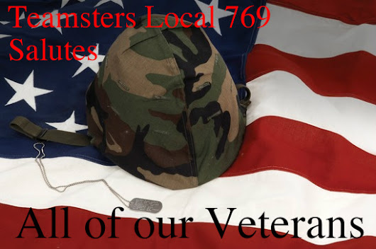 Teamsters Local 769 Salutes Our Veterans
