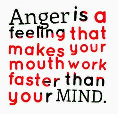 Anger Is A Feeling That Makes Your Mouth Anger Quote