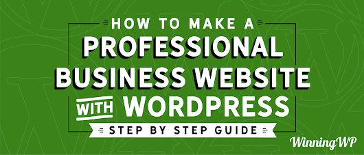 How to Make a WordPress Website - A Complete Step-by-Step Guide for 2018!