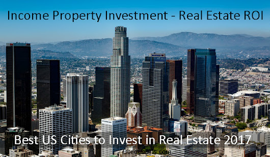 Real Estate Investment Choices 2017 - Which US Cities are the Best Rental Investment Opportunities