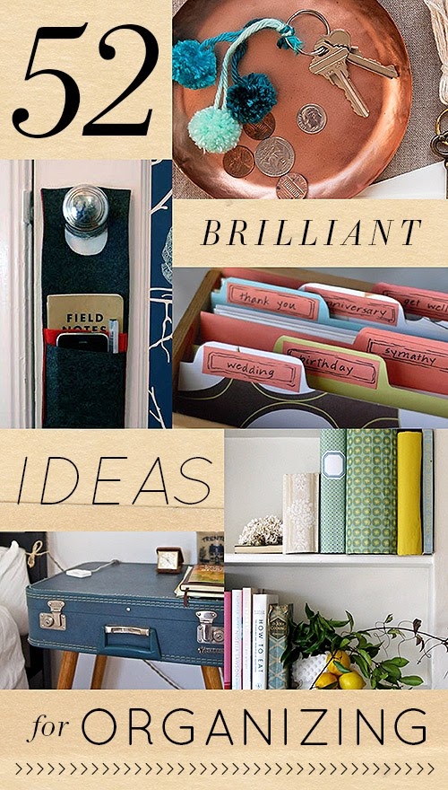 52 Brilliant Ideas for Organizing Your Home – Design*Sponge