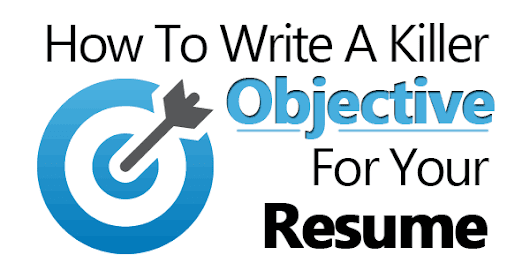 How To Write a Killer Objective For Your Resume (Examples Included)