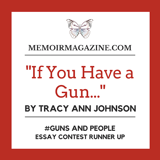 If You Have a Gun... by Tracy Ann Johnson