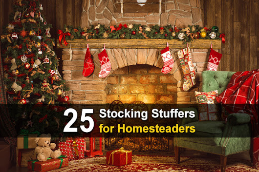 25 Stocking Stuffers for Homesteaders - Homestead Survival Site
