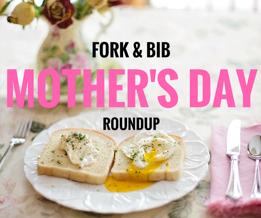 Mother's Day Restaurant Roundup - kid-friendly eats in NYC!