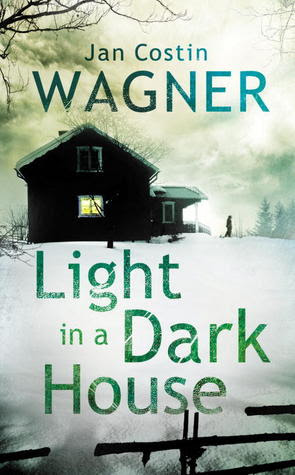 Light in a Dark House by Jan Costin Wagner