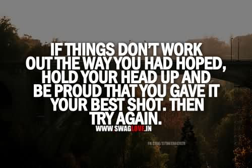 If Things Dont Work Out The Way You Had Hoped Hold Your Head Up