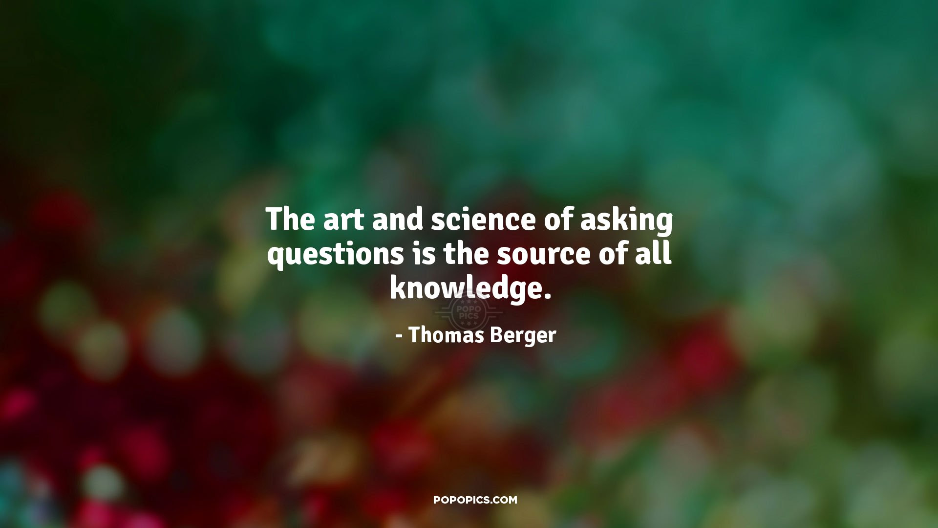The Art And Science Of Asking Questions Is The Quotes By Thomas