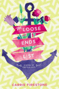 Title: The Loose Ends List, Author: Carrie Firestone