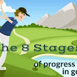 The Different Stages of Progress in Golf | GolfBlogger Golf Blog