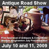Free Appraisal of Antiques and Collectibles by Bob Connelly during Binghamton's July Fest, Friday and Saturday, July 10 and 11.