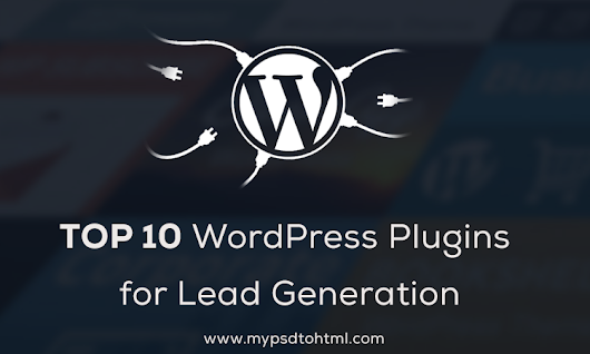 Top 10 Best WordPress Plugins For Lead Generation -Mypsdtohtml