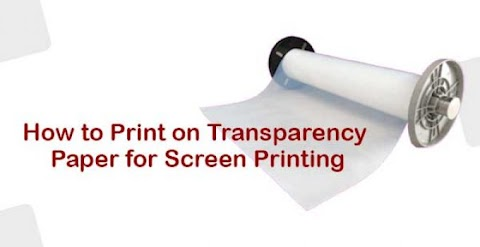 How To Print On Transparency Film For Screen Printing