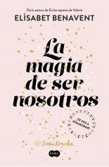 megustaleer - La magia de ser nosotros (Bilogía Sofía 2) - Elísabet Benavent