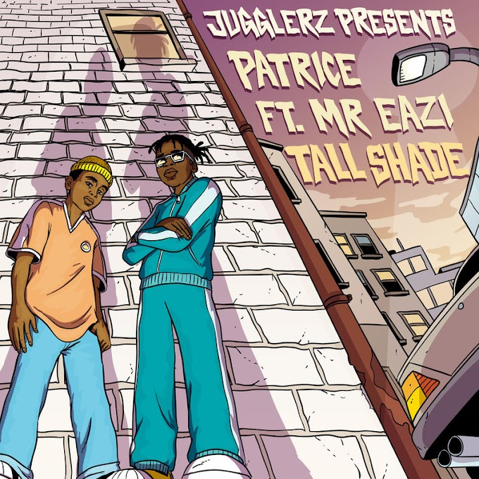 [MUSIC] Mr Eazi -Tall Shade Ft Jugglers