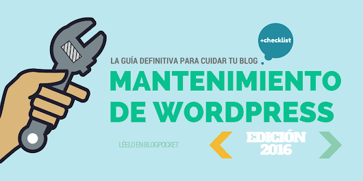 Mantenimiento de WordPress: la guía definitiva para cuidar tu blog