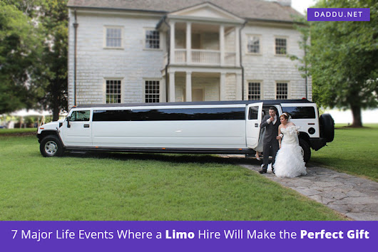 7 Major Life Events Where a Limo Hire Will Make the Perfect Gift
