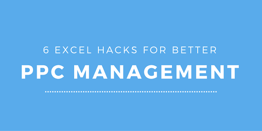 6 Advanced Excel Tips for PPC Mangement |