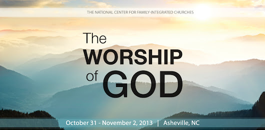 The Worship of God | NCFIC