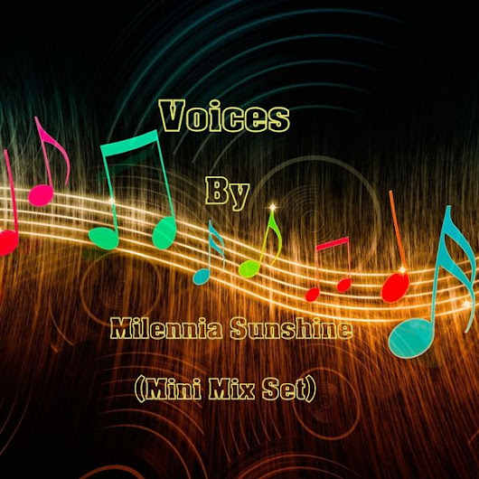 Voices - By ✰Milennia Sunshine✰ (Mini Mix Set)