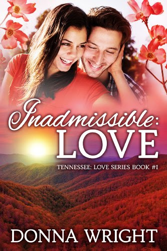 Inadmissible: Love (Tennesse Love) by Donna Wright