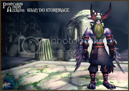 Postcards of Azeroth: Shan'do Stormrage, by Rioriel Ail'thera of theshatar.eu