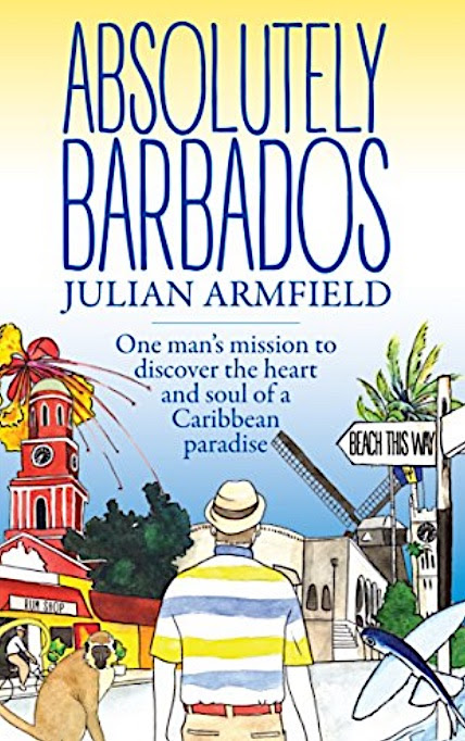 Absolutely Barbados – Top Rated Travel Literature & Stories That Delight