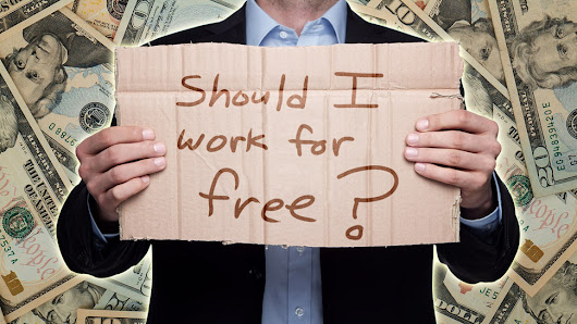 When (and If) You Should Ever Work For Free