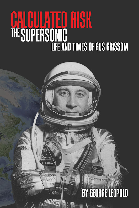 Update on New Gus Grissom Bio Coming in June 2016