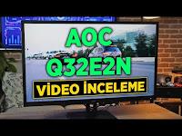 AOC Q32E2N Monitör İncelemesi - Kimlere Hitap Ediyor? - Donanım Haber