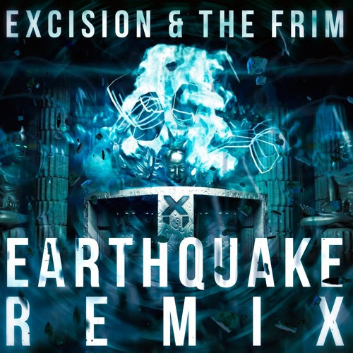 Excision & The Frim - Earthquake Remix (FREE DOWNLOAD) by Excision Remixes