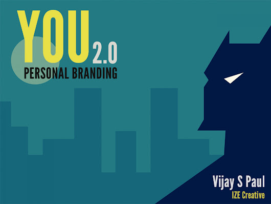 YOU 2.0 - Personal Branding : The What, Why and How