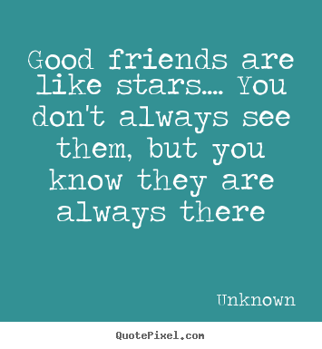 Make Personalized Picture Quote About Friendship Good Friends Are
