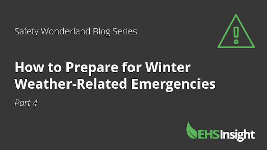 Safety Wonderland Blog Series – Part 4: How to Prepare for Winter Weather-Related Emergencies