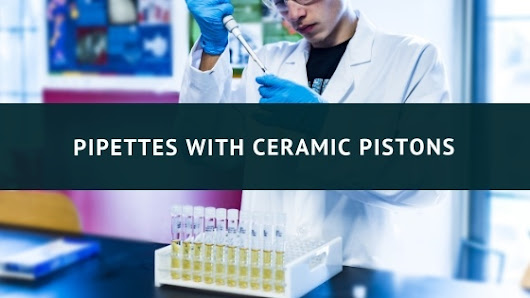 Pipettes with Ceramic Pistons