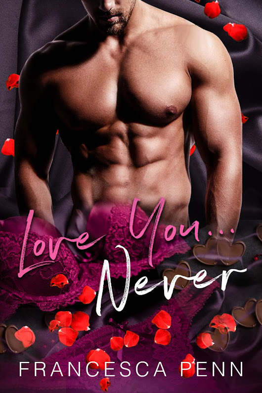 Cover Reveal: Love You… Never by Francesca Penn