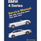 BMW 4 Series (F32, F33, F36) Service Manual: 428i, 435i, Including XDrive : 2014, 2015, 2016