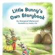 Little Bunny's Own Storybook by Margaret Welwood