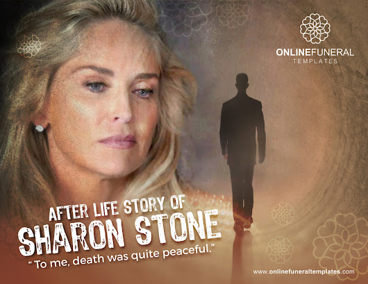 "After Life Story of Sharon Stone – ""To me, death was quite peaceful."""