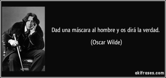 frase-dad-una-mascara-al-hombre-y-os-dira-la-verdad-oscar-wilde-134121