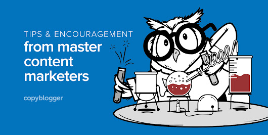 Content Marketers Share Their Secrets - Copyblogger