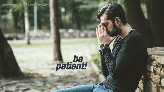 Be Gentle, Be Patient! | Christian Wallpapers