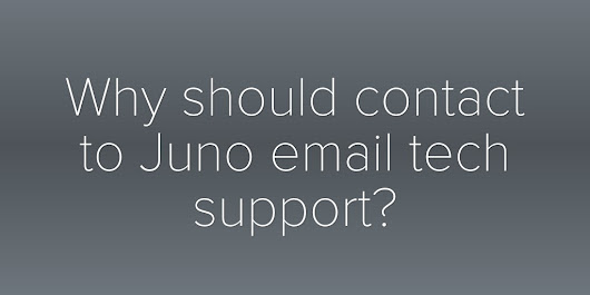 Why should contact to Juno email tech support?