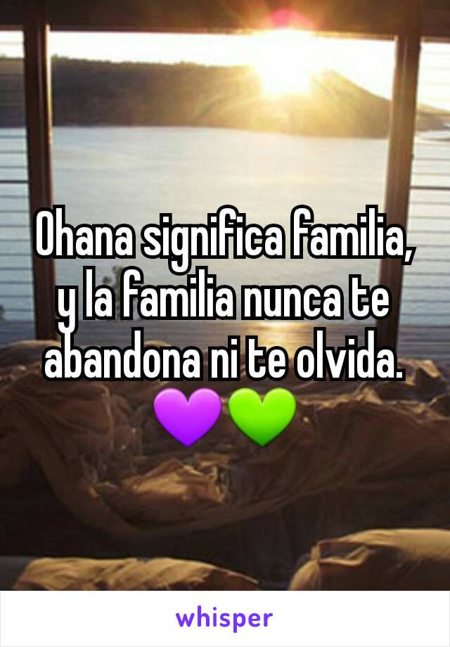 Ohana Significa Familia Y La Familia Nunca Te Abandona Ni Te Olvida
